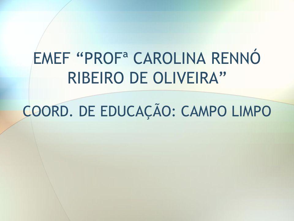 EMEF PROFª CAROLINA RENNÓ RIBEIRO DE OLIVEIRA