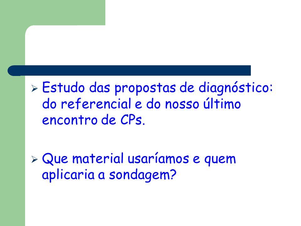 Estudo das propostas de diagnóstico: do referencial e do nosso último encontro de CPs.
