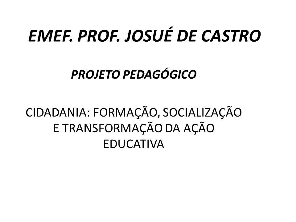 EMEF. PROF. JOSUÉ DE CASTRO