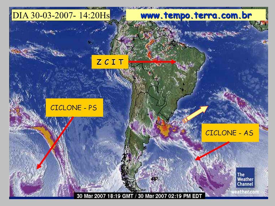 DIA 30-03-2007- 14:20Hs www.tempo.terra.com.br Z C I T CICLONE - PS