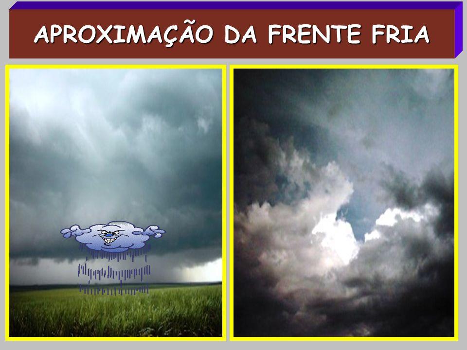 APROXIMAÇÃO DA FRENTE FRIA