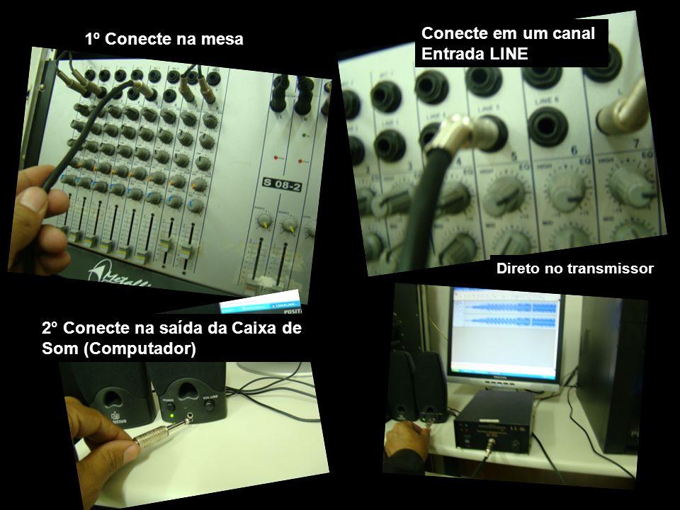 2° Conecte na saída da Caixa de Som (Computador)