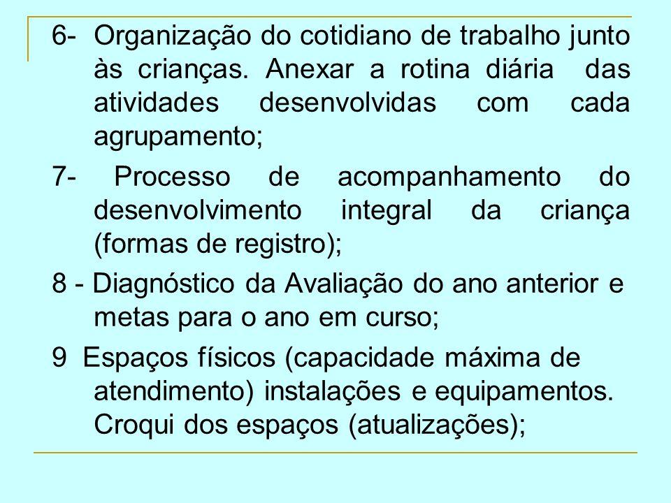 6- Organização do cotidiano de trabalho junto às crianças