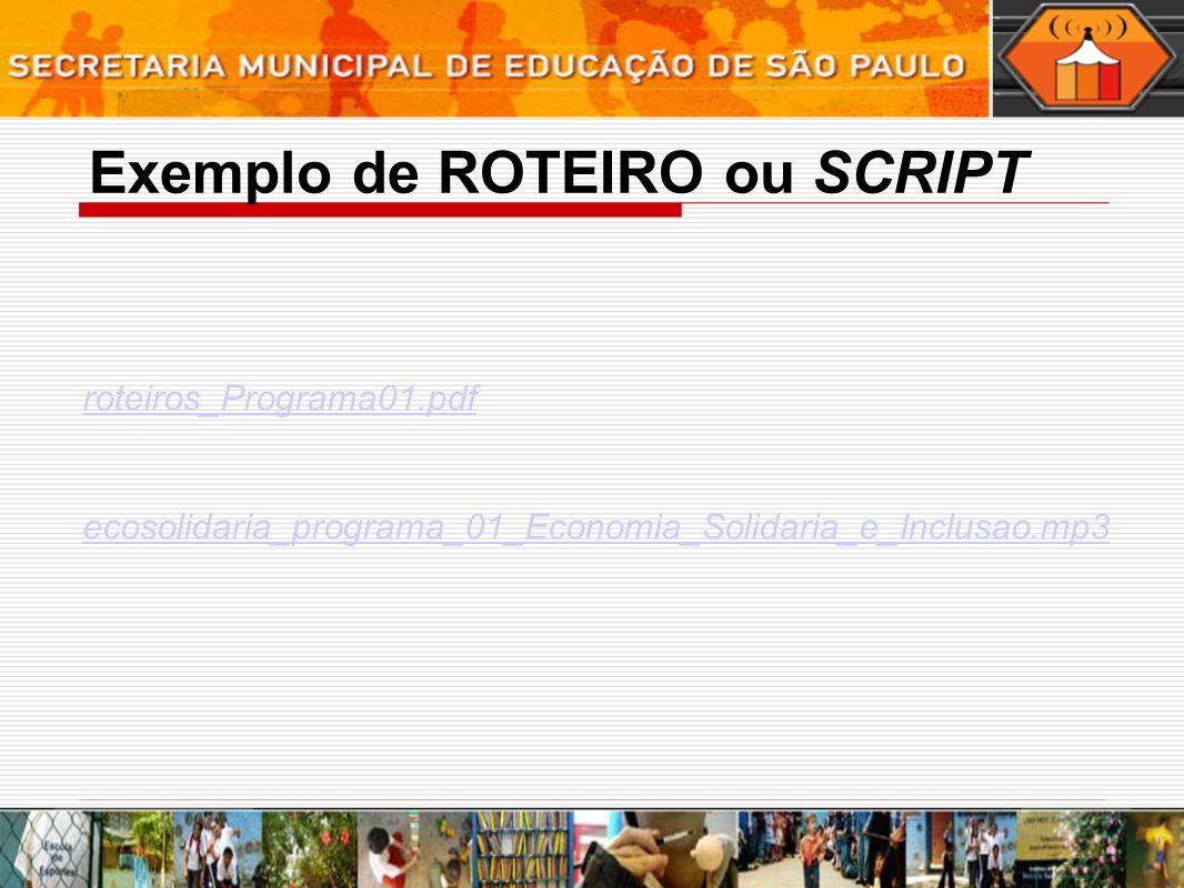 Exemplo de ROTEIRO ou SCRIPT