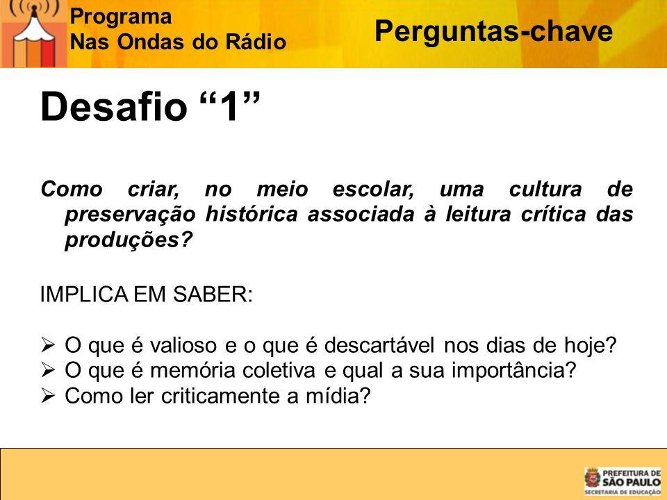 Desafio 1 Perguntas-chave Programa Nas Ondas do Rádio