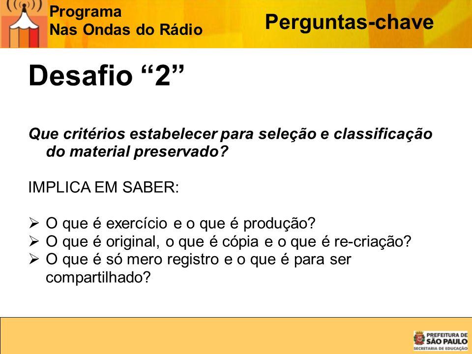 Desafio 2 Perguntas-chave Programa Nas Ondas do Rádio