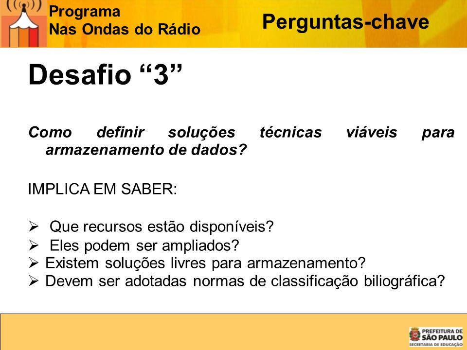 Desafio 3 Perguntas-chave Programa Nas Ondas do Rádio