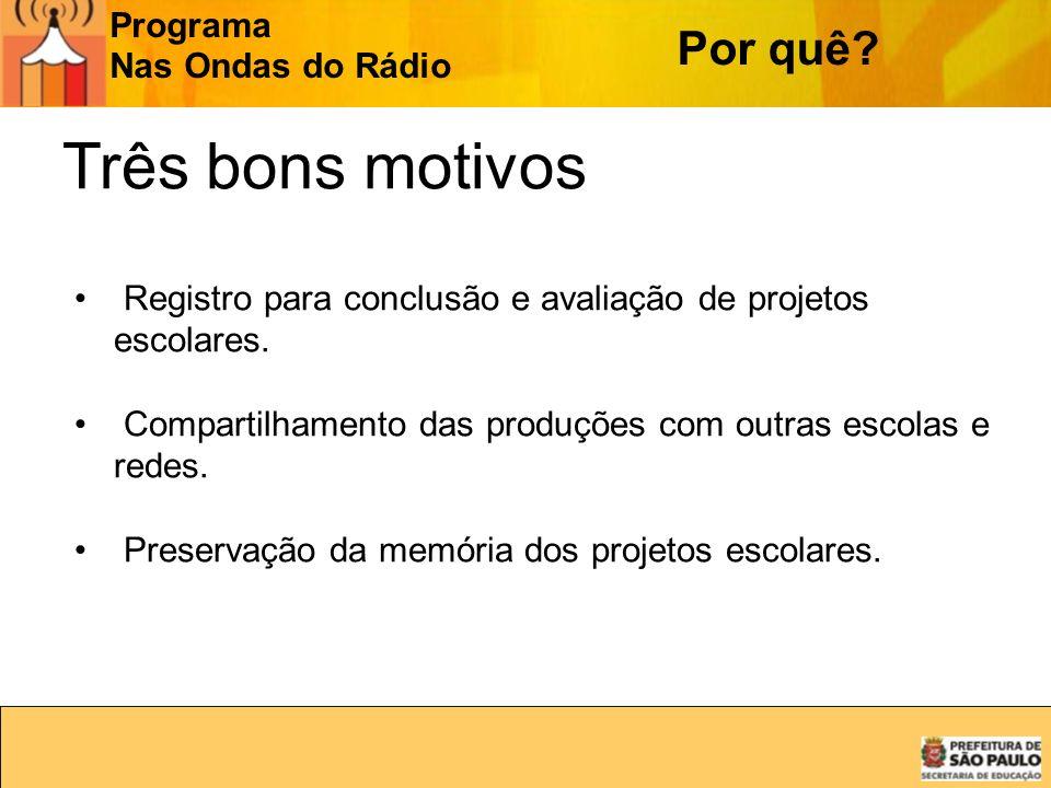 Três bons motivos Por quê Programa Nas Ondas do Rádio