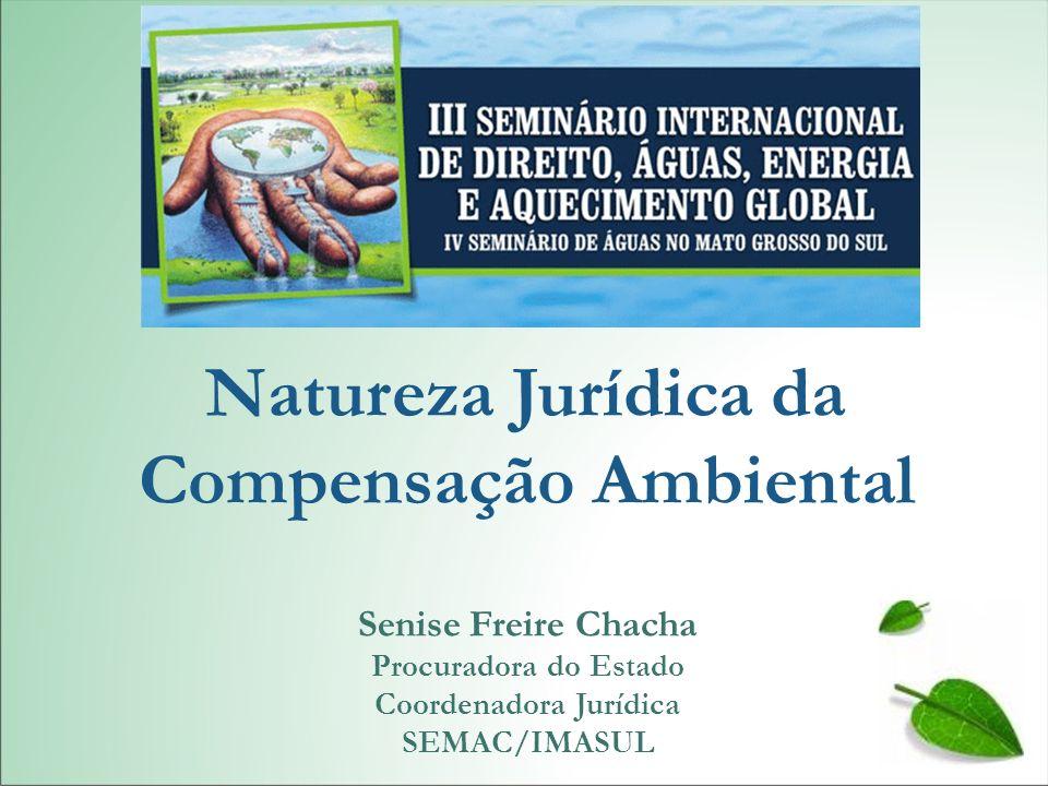 Natureza Jurídica da Compensação Ambiental Coordenadora Jurídica