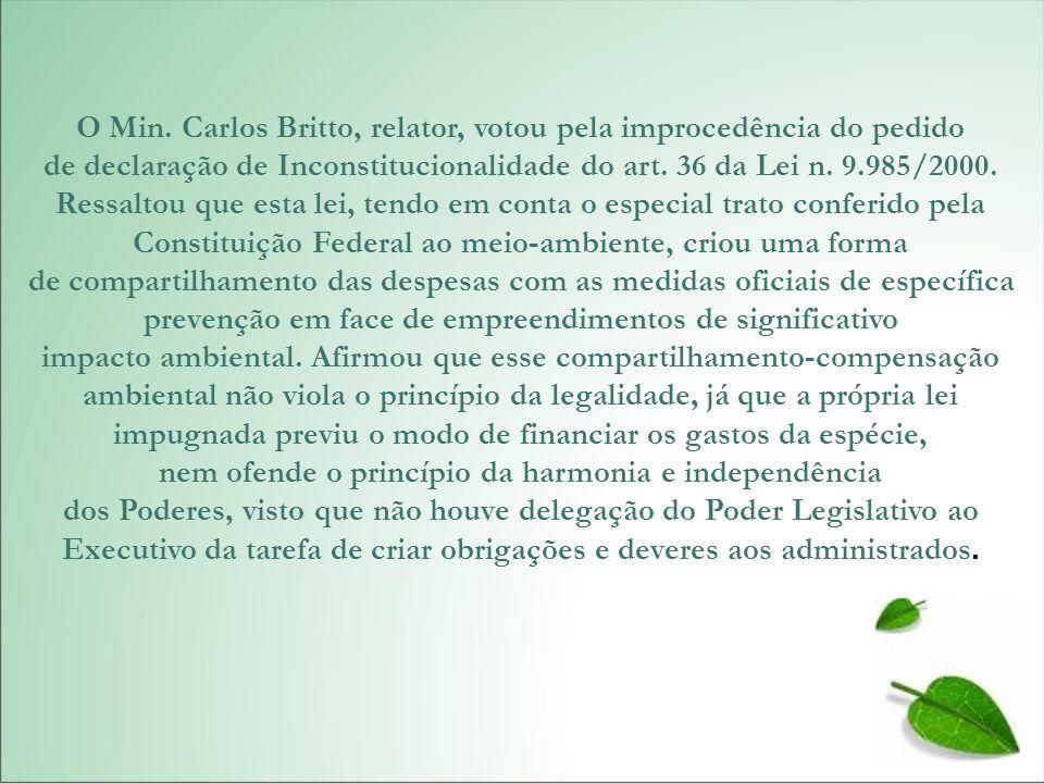 O Min. Carlos Britto, relator, votou pela improcedência do pedido
