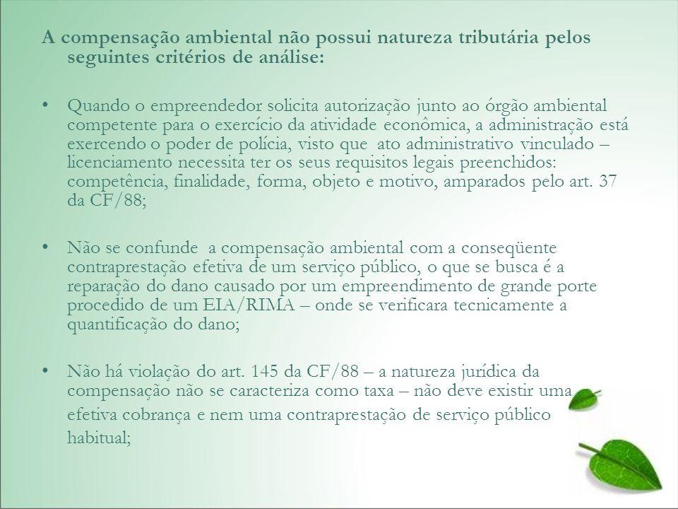A compensação ambiental não possui natureza tributária pelos seguintes critérios de análise: