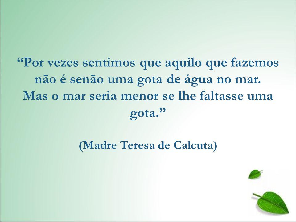 (Madre Teresa de Calcuta)