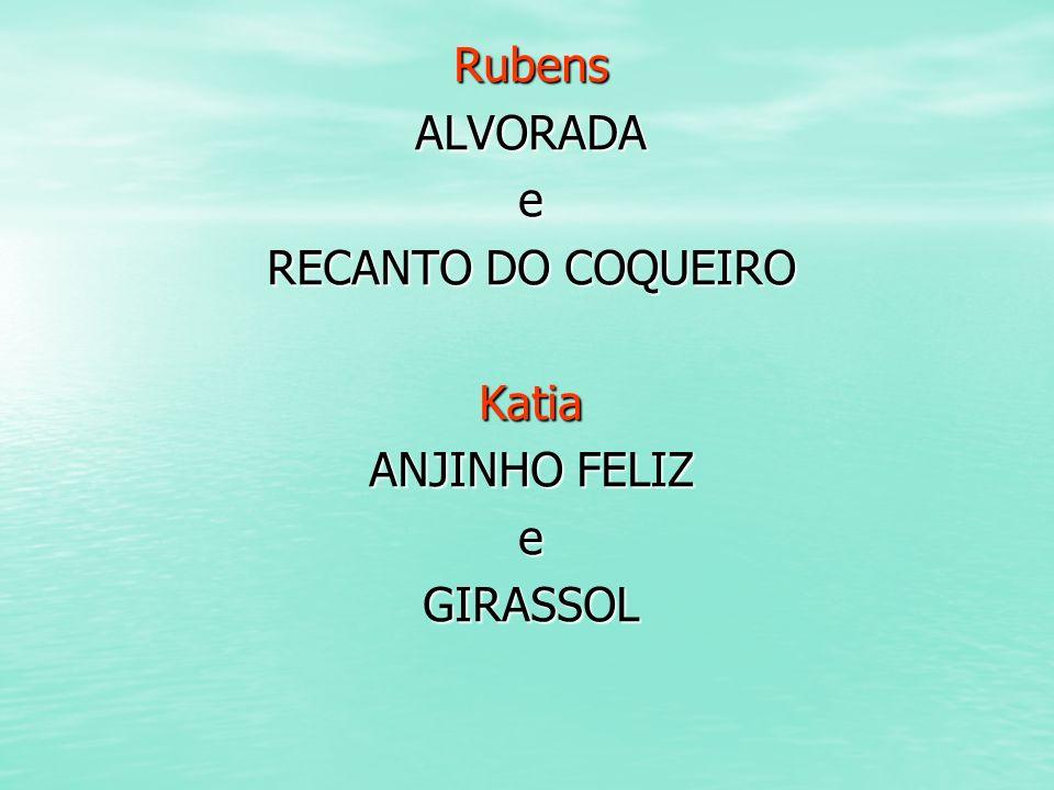 Rubens ALVORADA e RECANTO DO COQUEIRO Katia ANJINHO FELIZ GIRASSOL