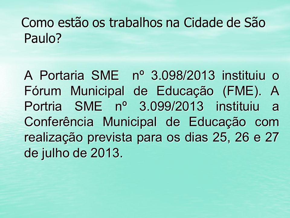 Como estão os trabalhos na Cidade de São Paulo