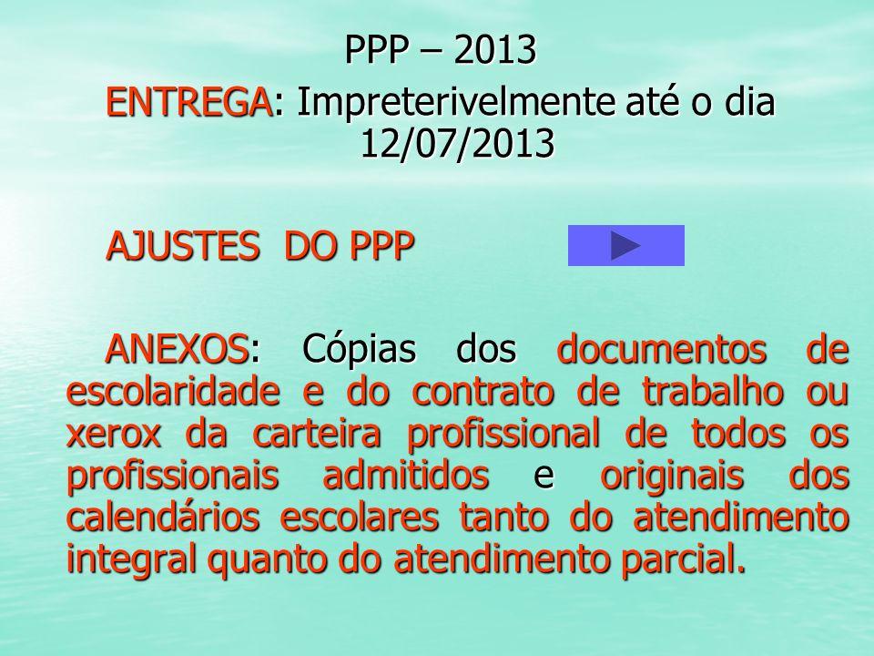 ENTREGA: Impreterivelmente até o dia 12/07/2013