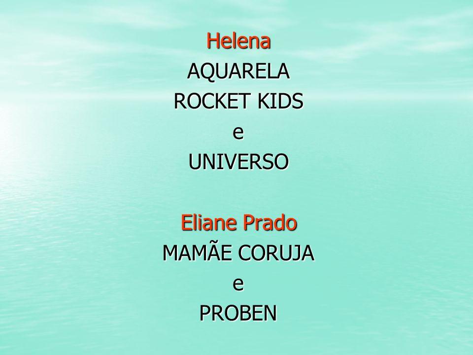 Helena AQUARELA ROCKET KIDS e UNIVERSO Eliane Prado MAMÃE CORUJA PROBEN