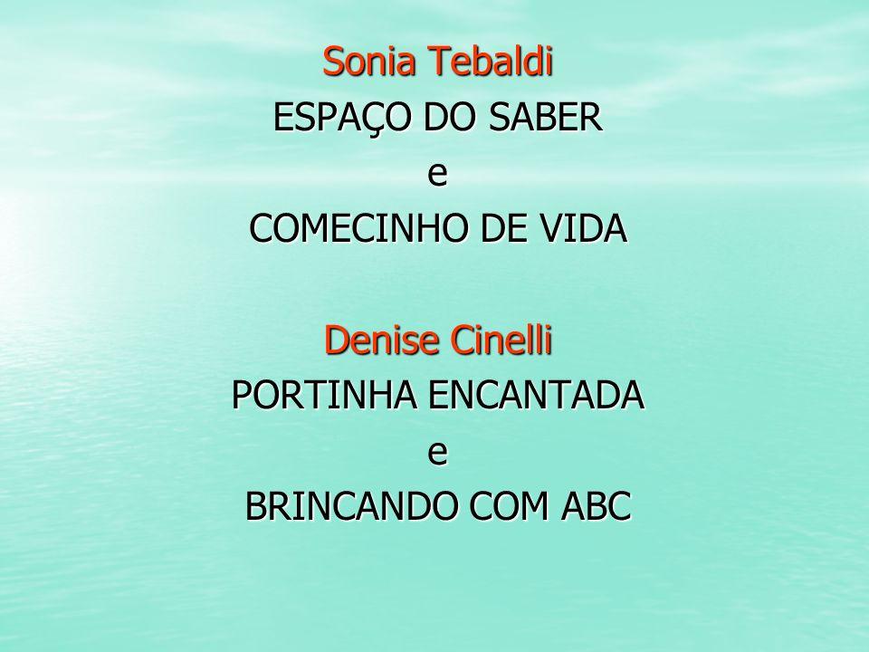 Sonia Tebaldi ESPAÇO DO SABER. e. COMECINHO DE VIDA.