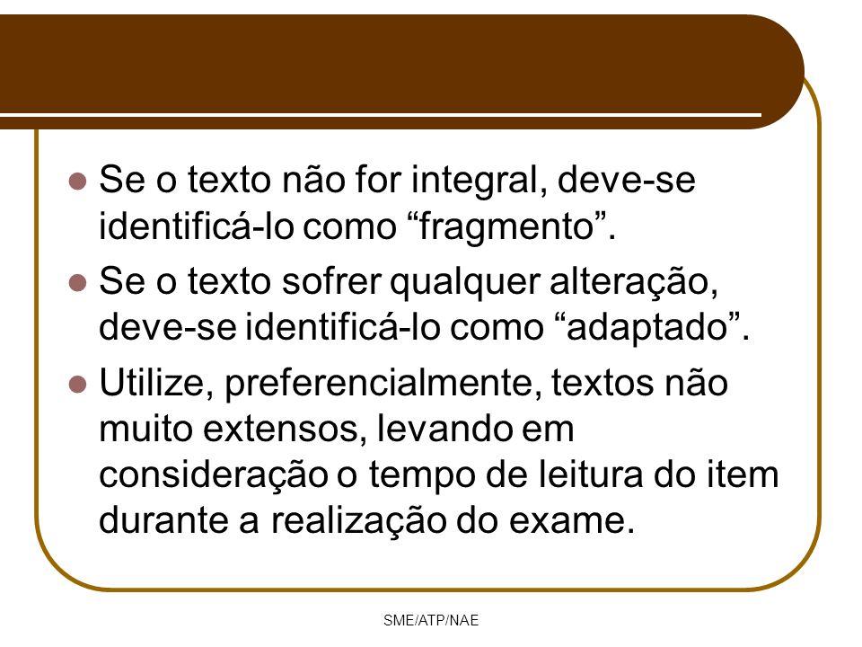 Se o texto não for integral, deve-se identificá-lo como fragmento .