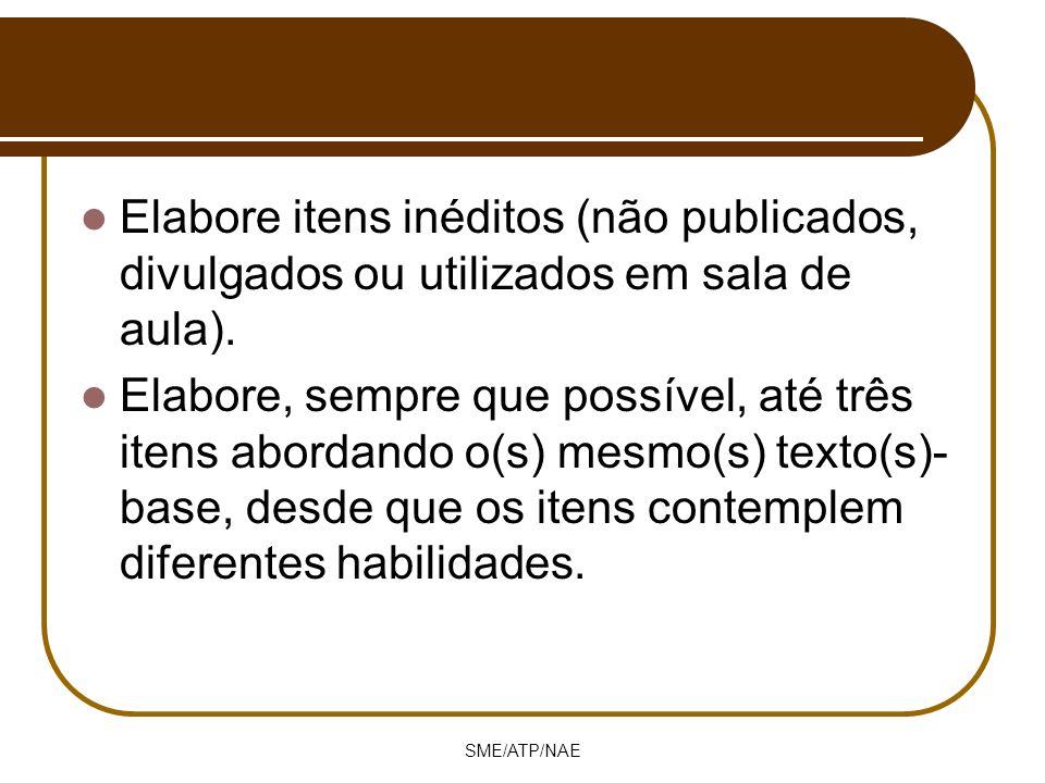 Elabore itens inéditos (não publicados, divulgados ou utilizados em sala de aula).
