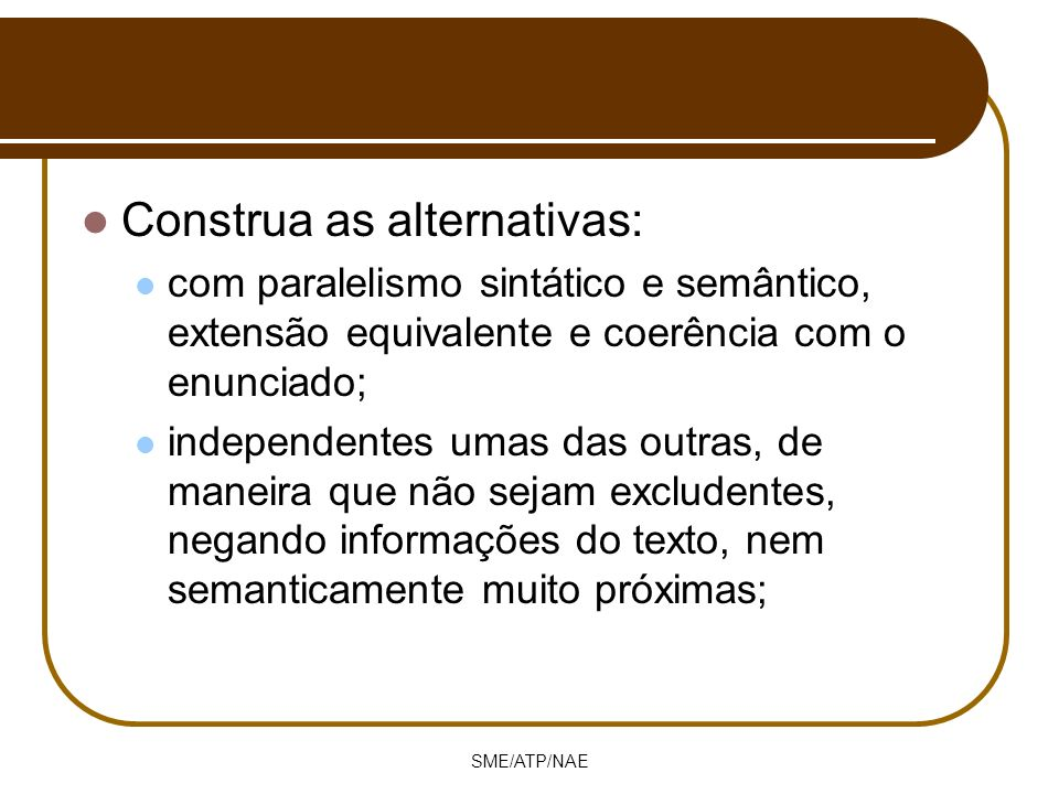 Construa as alternativas: