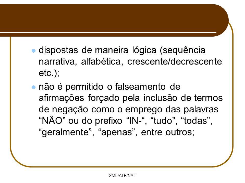 dispostas de maneira lógica (sequência narrativa, alfabética, crescente/decrescente etc.);