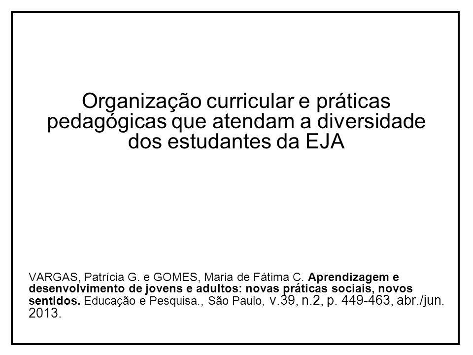 Organização curricular e práticas pedagógicas que atendam a diversidade dos estudantes da EJA