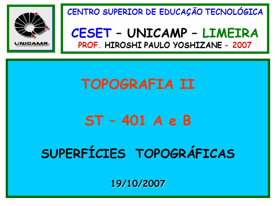 TOPOGRAFIA II ST – 401 A e B SUPERFÍCIES TOPOGRÁFICAS 19/10/2007