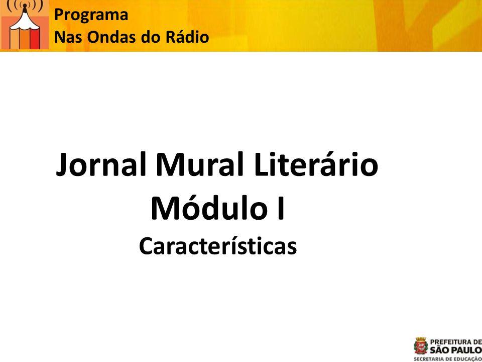 Jornal Mural Literário Módulo I Características