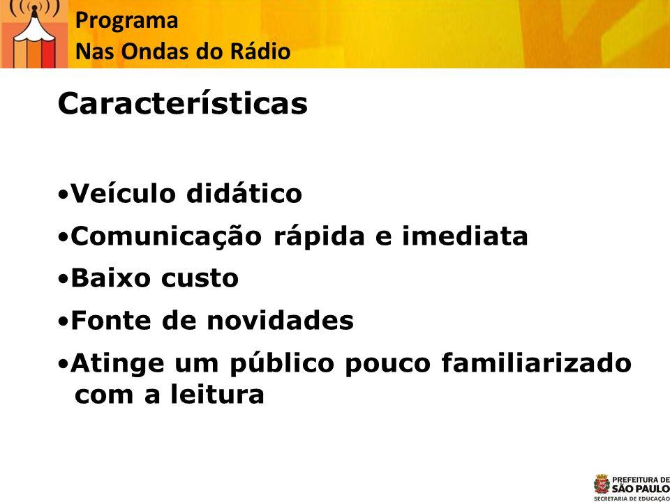 Características Programa Nas Ondas do Rádio Veículo didático