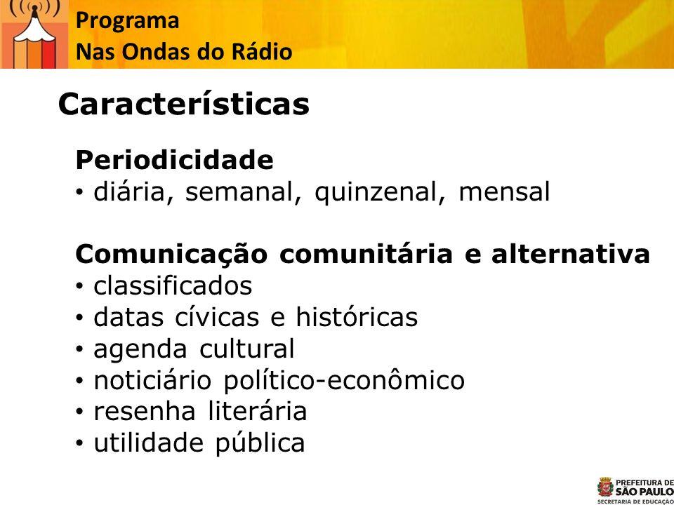 Características Programa Nas Ondas do Rádio Periodicidade