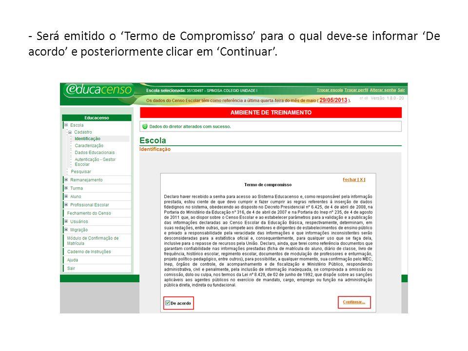 - Será emitido o 'Termo de Compromisso' para o qual deve-se informar 'De acordo' e posteriormente clicar em 'Continuar'.
