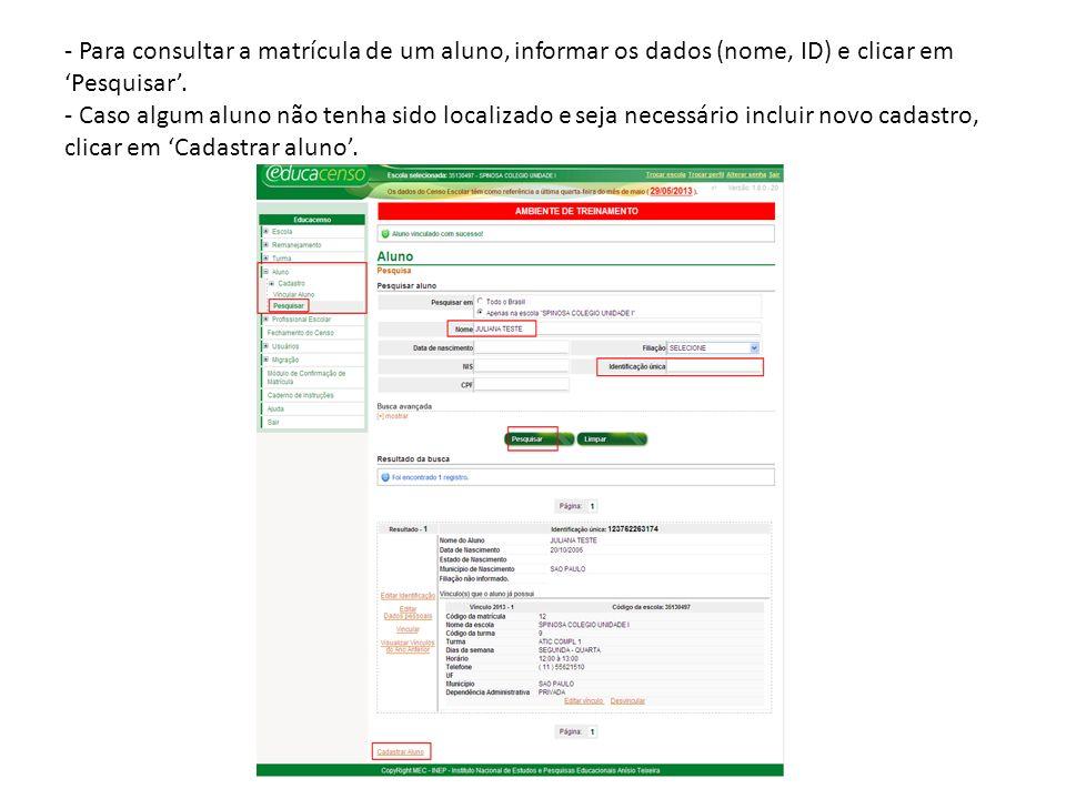 - Para consultar a matrícula de um aluno, informar os dados (nome, ID) e clicar em 'Pesquisar'.