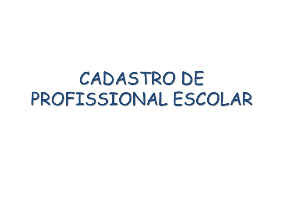 CADASTRO DE PROFISSIONAL ESCOLAR