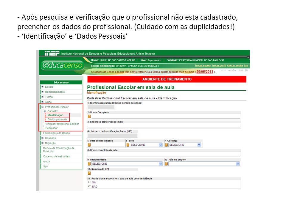 - Após pesquisa e verificação que o profissional não esta cadastrado, preencher os dados do profissional.