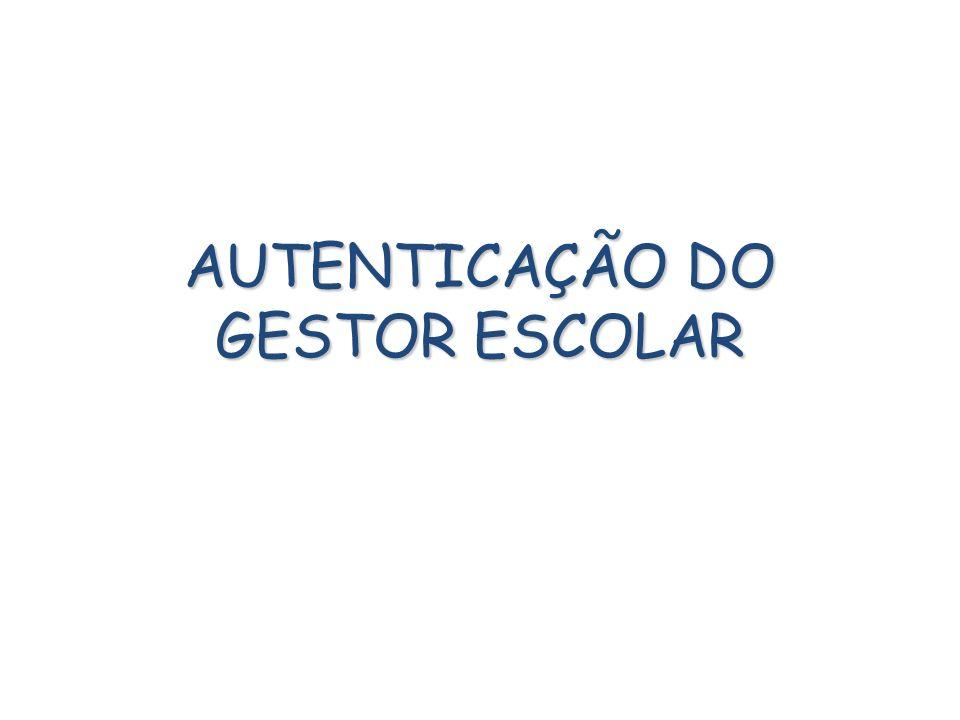 AUTENTICAÇÃO DO GESTOR ESCOLAR