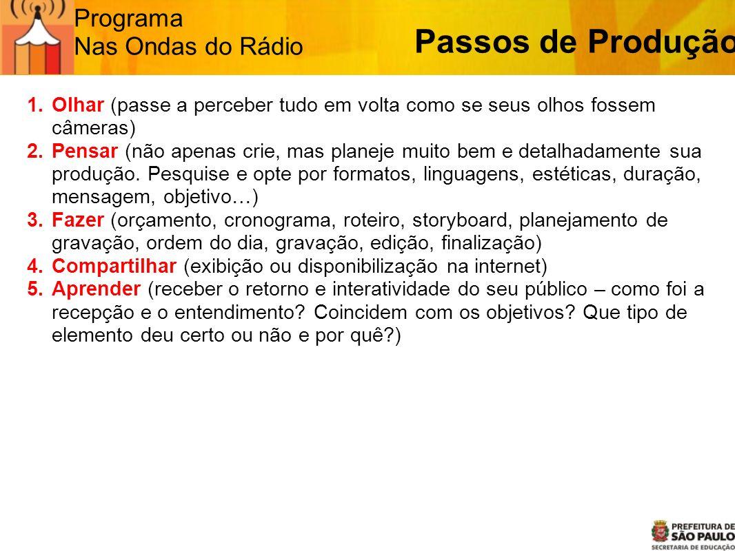 Passos de Produção Programa Nas Ondas do Rádio