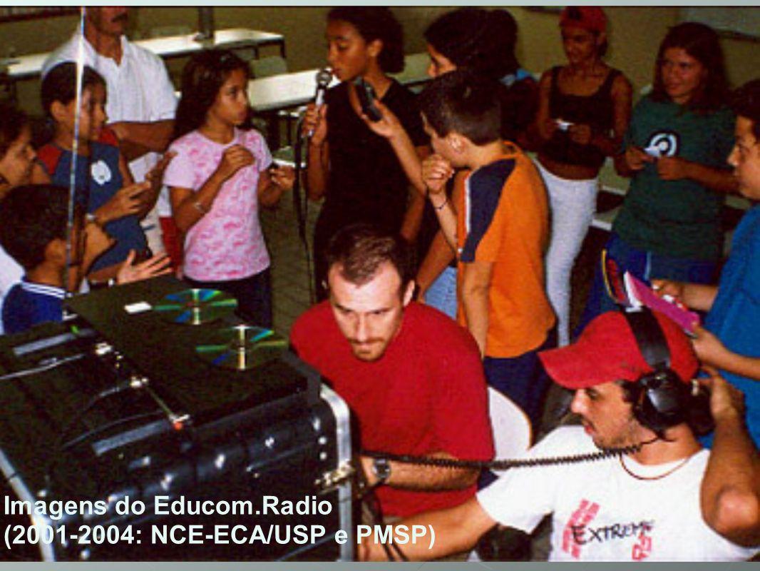 Imagens do Educom.Radio (2001-2004: NCE-ECA/USP e PMSP)