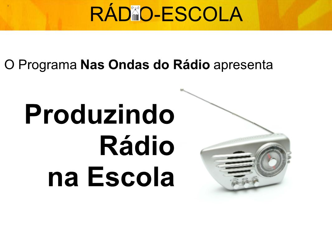 O Programa Nas Ondas do Rádio apresenta