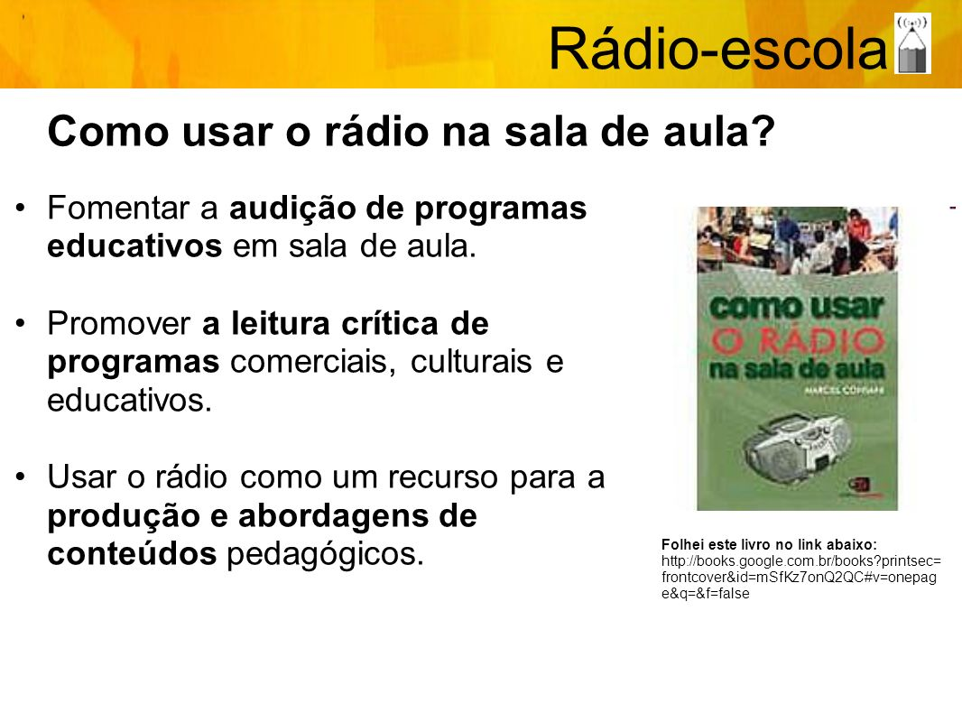 Rádio-escola Como usar o rádio na sala de aula
