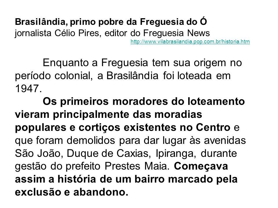 Brasilândia, primo pobre da Freguesia do Ó