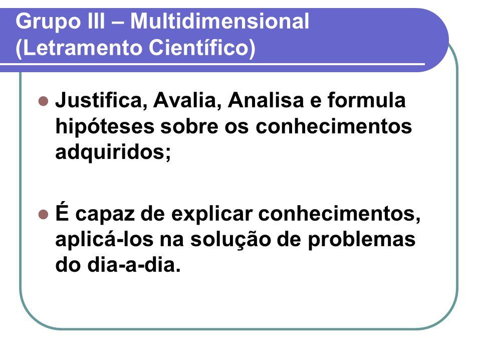 Grupo III – Multidimensional (Letramento Científico)