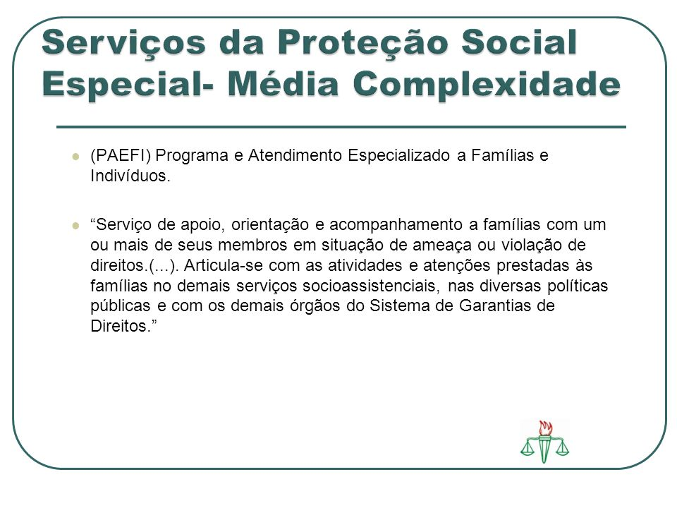 Serviços da Proteção Social Especial- Média Complexidade