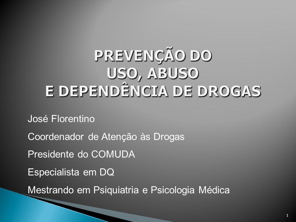 PREVENÇÃO DO USO, ABUSO E DEPENDÊNCIA DE DROGAS