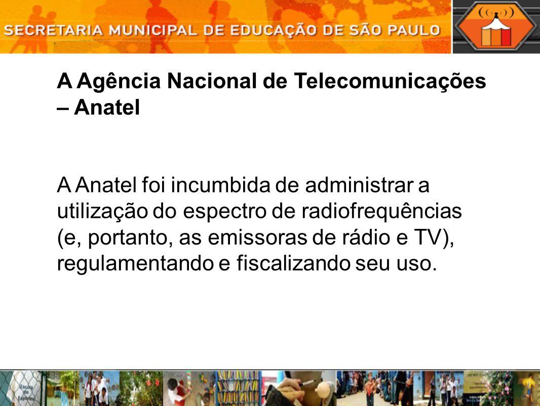 A Agência Nacional de Telecomunicações – Anatel