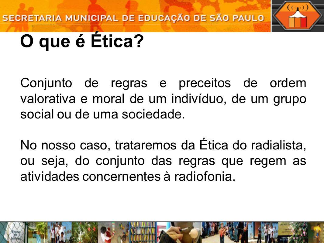 O que é Ética Conjunto de regras e preceitos de ordem valorativa e moral de um indivíduo, de um grupo social ou de uma sociedade.