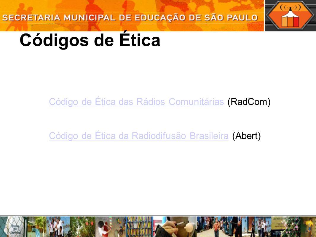 Códigos de Ética Código de Ética das Rádios Comunitárias (RadCom)