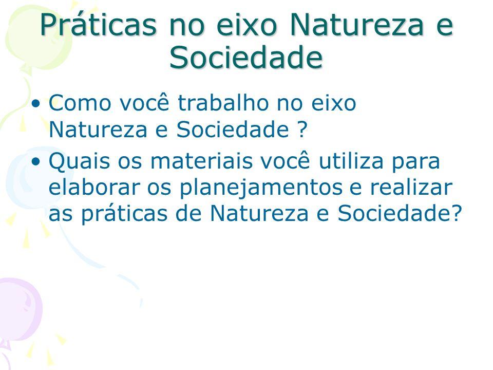 Práticas no eixo Natureza e Sociedade
