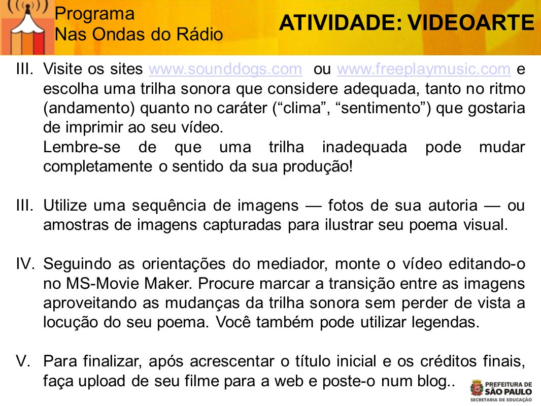 ATIVIDADE: VIDEOARTE Programa Nas Ondas do Rádio