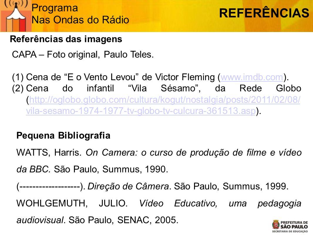 REFERÊNCIAS Programa Nas Ondas do Rádio Referências das imagens