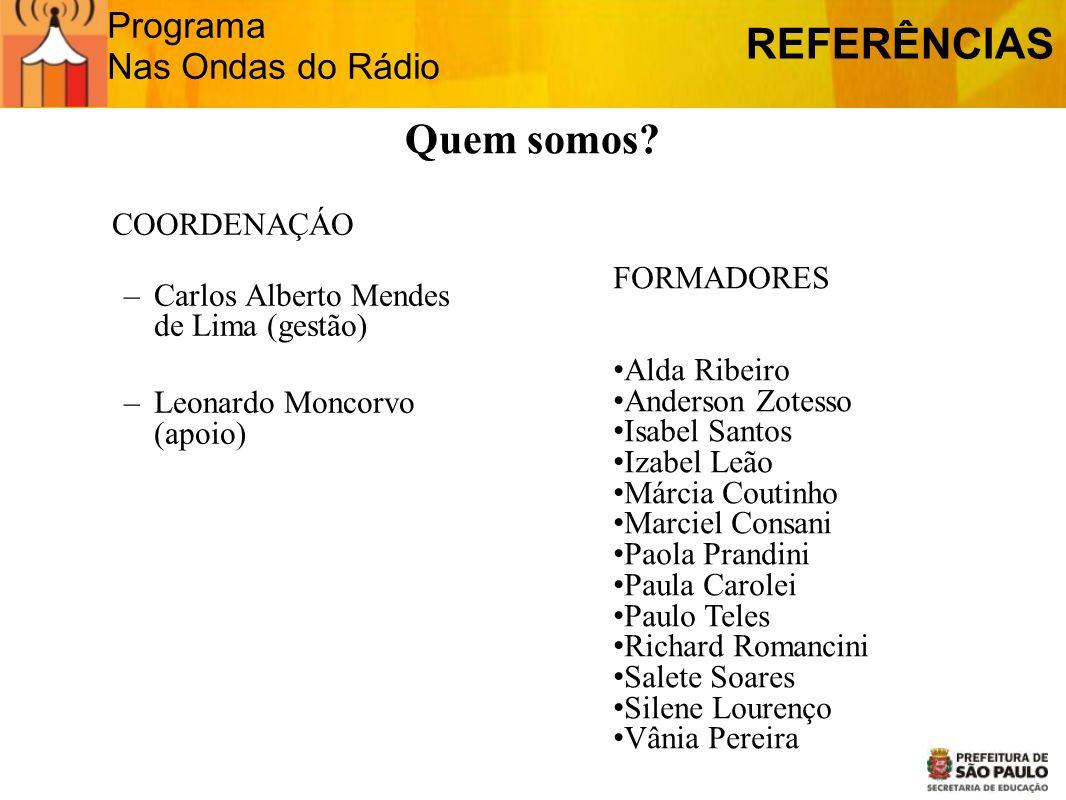 REFERÊNCIAS Quem somos Programa Nas Ondas do Rádio FORMADORES
